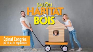 Rendez-vous au Salon Habitat Et Bois 2020, du 17 au 21 septembre